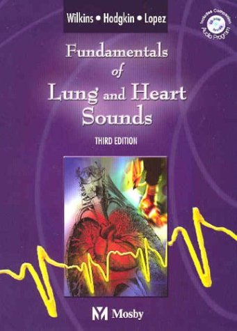 Fundamentals Of Lung And Heart Sounds, Third Edition (Book & Cd-Rom)