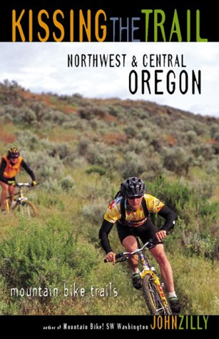 Kissing The Trail: Northwest And Central Oregon Mountain Bike Trails