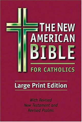 The New American Bible For Catholics