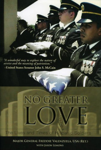 No Greater Love: The Lives And Times Of Hispanic Soldiers