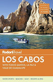 Fodor'S Los Cabos: With Todos Santos, La Paz & Valle De Guadalupe (Full-Color Travel Guide)