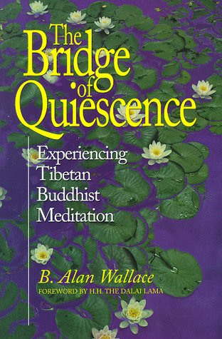 Bridge Of Quiescence: Experiencing Tibetan Buddhist Meditation