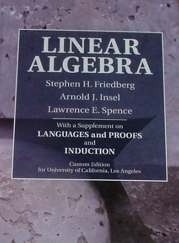 Linear Algebra With A Supplement On Languages And Proofs And Induction (Custom Edition For University Of California Los Angeles)