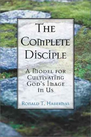 The Complete Disciple: A Model For Cultivating God'S Image In Us
