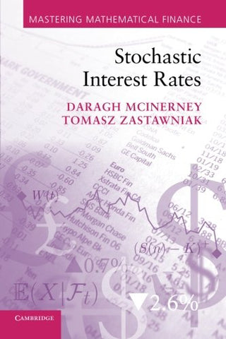 Stochastic Interest Rates (Mastering Mathematical Finance)