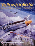 Yellowjackets!: The 361St Fighter Group In World War Ii - P-51 Mustangs Over Germany (Schiffer Military History)