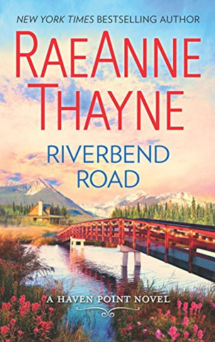 Riverbend Road: A Second-Chance Romance Novel (Haven Point)