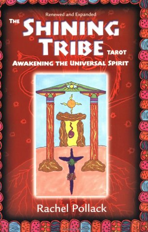 The Shining Tribe Tarot: Awakening The Universal Spirit