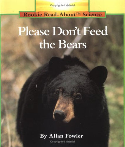 Please Don'T Feed The Bears (Rookie Read-About Science Series)