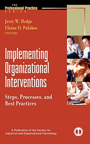 Implementing Organizational Interventions: Steps, Processes, And Best Practices