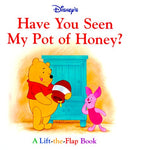 Disney'S Have You Seen My Pot Of Honey?: A Lift-The-Flap Book (1St Discovery Lift-The-Flap)