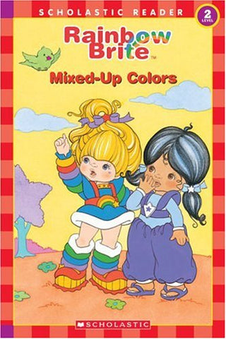 Rainbow Brite: Mixed-Up Colors (Scholastic Reader, Level 2)