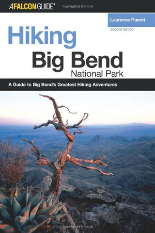 Hiking Big Bend National Park, 2Nd (Regional Hiking Series)