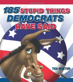 185 Stupid Things Democrats Have Said