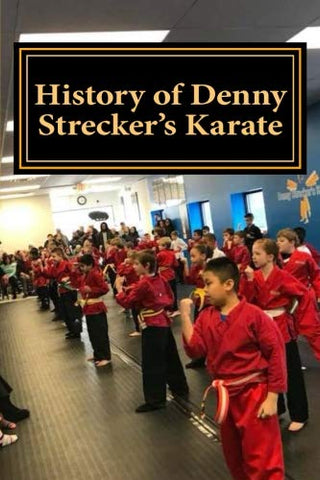 History Of Denny Strecker'S Karate