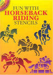 Fun With Horseback Riding Stencils (Dover Stencils)