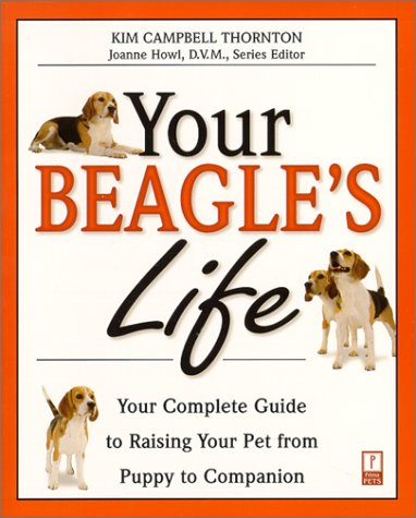 Your Beagle'S Life: Your Complete Guide To Raising Your Pet From Puppy To Companion (Your Pet'S Life)