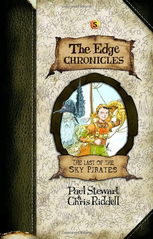 Edge Chronicles 5: The Last Of The Sky Pirates (The Edge Chronicles)