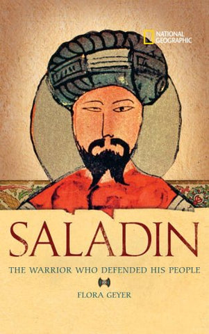 Saladin: The Warrior Who Defended His People