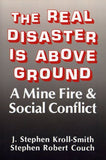 The Real Disaster Is Above Ground: A Mine Fire And Social Conflict