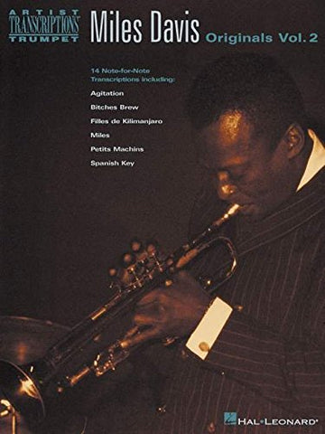 Miles Davis: Originals, Vol. 2: 14 Note-For-Note Transcriptions Including: Agitation, Bitches Brew, Filles De Kilimanjaro, Miles, Petits Machins, Spanish Key (Artist Transcriptions Trumpet)