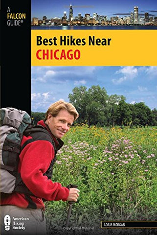 Best Hikes Near Chicago (Best Hikes Near Series)