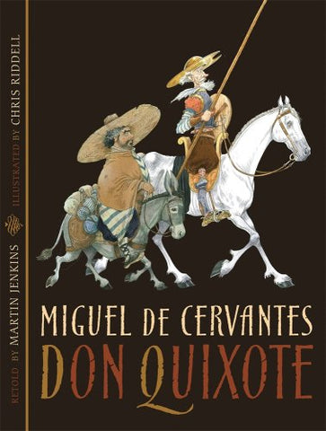Don Quixote (Candlewick Illustrated Classic)