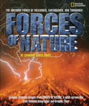 Forces Of Nature: The Awesome Power Of Volcanoes, Earthquakes, And Tornadoes. National Geographic