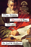 The Bible Doesn'T Say That: 40 Biblical Mistranslations, Misconceptions, And Other Misunderstandings