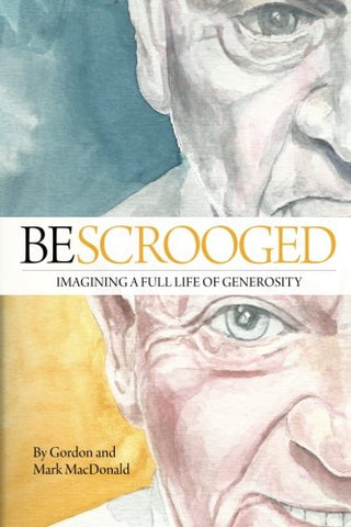 Bescrooged: Imagining A Full Life Of Generosity