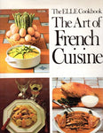 Elle Cookbook: The Art Of French Cuisine