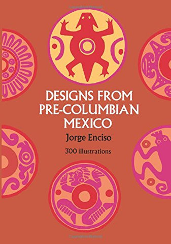 Designs From Pre-Columbian Mexico (Dover Pictorial Archive)