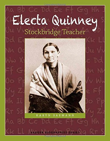 Electa Quinney: Stockbridge Teacher (Badger Biographies Series)