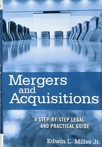 Mergers And Acquisitions: A Step-By-Step Legal And Practical Guide