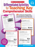 Differentiated Activities For Teaching Key Comprehension Skills: Grades 23: 40+ Ready-To-Go Reproducibles That Help Students At Different Skill Levels All Meet The Same Standards