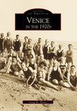 Venice In The 1920S   (Fl)  (Images Of America)