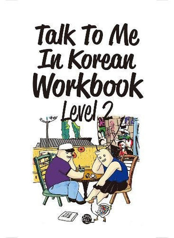Talk To Me In Korean Workbook Level 2(Downloadable Audio Files Included)