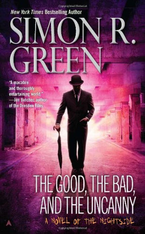 The Good, The Bad, And The Uncanny (A Nightside Book)