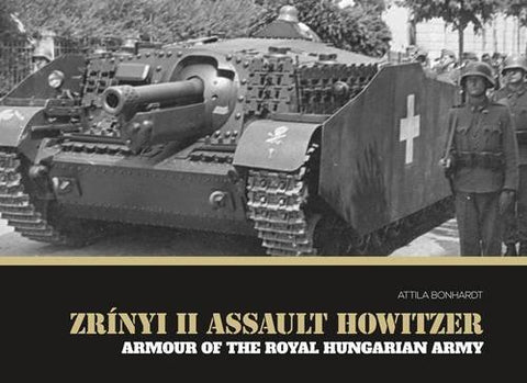 Zrnyi Ii Assault Howitzer: Armour Of The Royal Hungarian Army