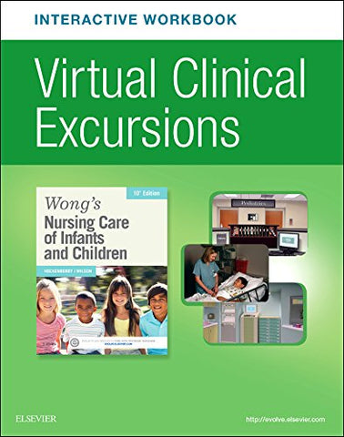 Virtual Clinical Excursions Online And Print Workbook For Wong'S Nursing Care Of Infants And Children, 10E (Hockenberry, Virtual Clinical Excursions For Wong'S Nursing Care Of Infants And Child)