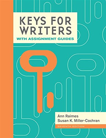 Keys For Writers With Assignment Guides (With 2016 Mla Update Card) (Keys For Writers Series)