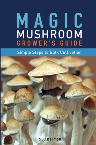 Magic Mushroom Grower'S Guide Simple Steps To Bulk Cultivation