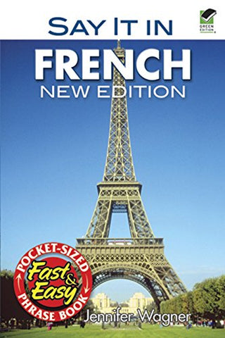 Say It In French: New Edition (Dover Language Guides Say It Series)