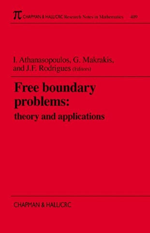 Free Boundary Problems: Theory And Applications (Chapman & Hall/Crc Research Notes In Mathematics Series)