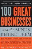 100 Great Businesses And The Minds Behind Them