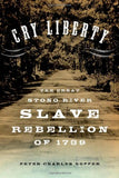Cry Liberty: The Great Stono River Slave Rebellion Of 1739 (New Narratives In American History)