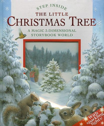 The Little Christmas Tree: A Magic 3-Dimensional Storybook World (Step Inside)