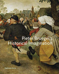 Pieter Bruegels Historical Imagination