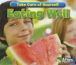 Eating Well (Take Care Of Yourself!)