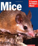 Mice (Complete Pet Owner'S Manuals)